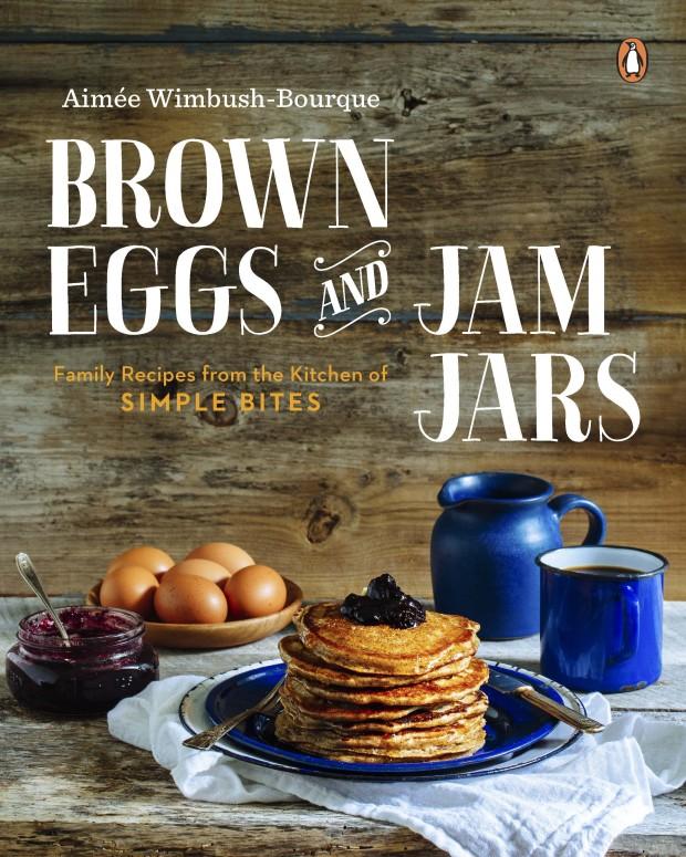 Brown Eggs & Jam Jars cookbook cover  | Simple Bites